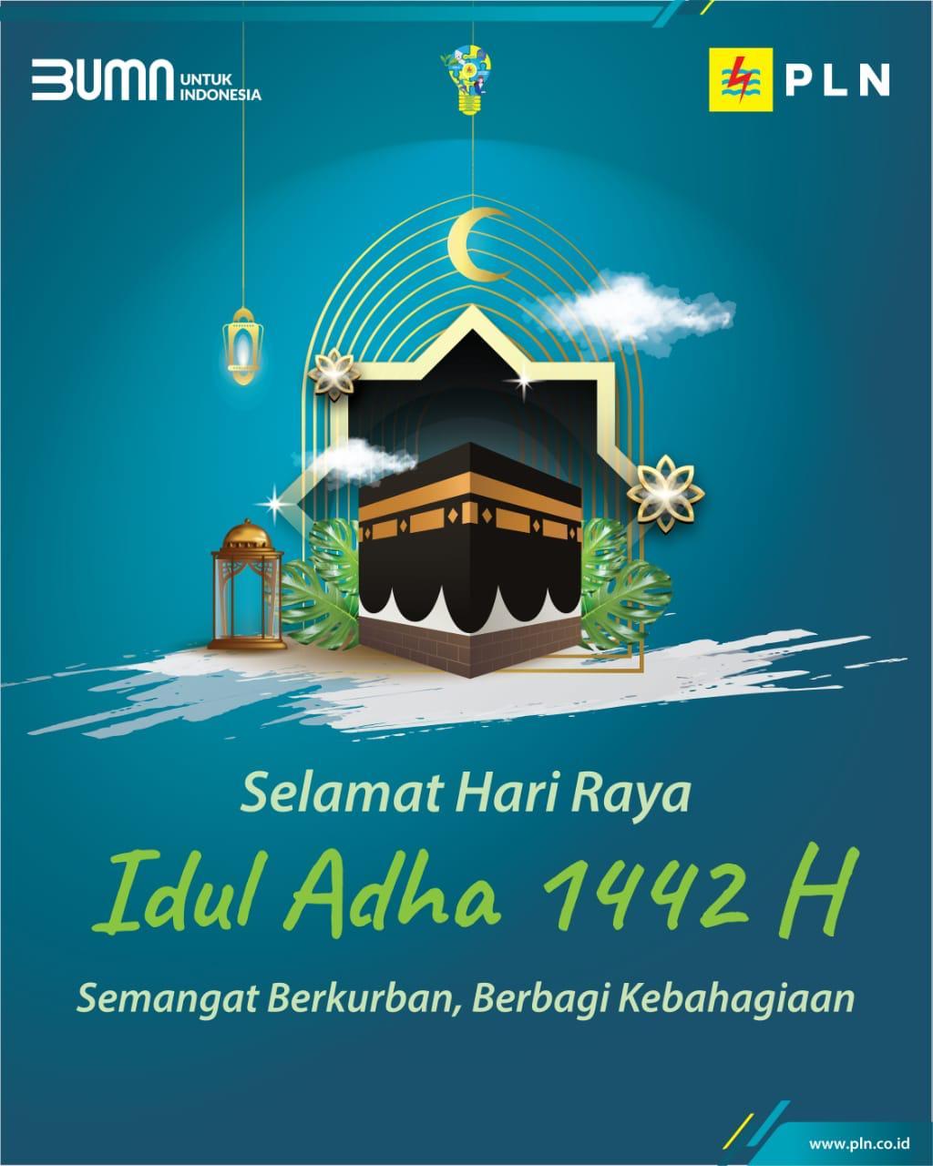 Keluarga Besar PT PLN (Persero) Mengucapkan Selamat Hari Raya Idul Adha 1442 H